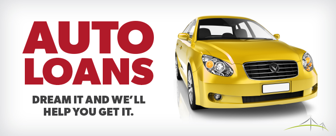 Auto Loans - Dream It and We'll Help You Get It