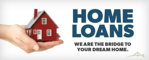 Home Loans - We Are The Bridge to Your Dream Home