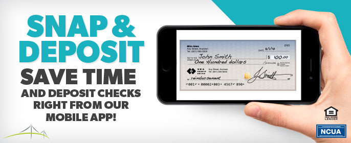 Snap & Deposit Save time and deposit checks right from our mobile app!